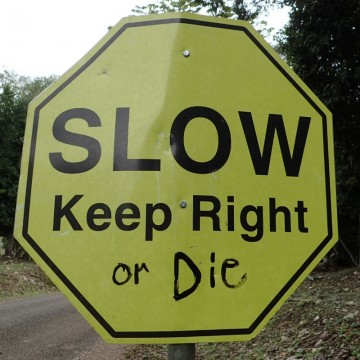 SLOW – Keep Right or Die